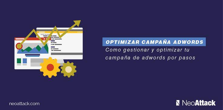 Como gestionar y optimizar una campaña de adwords por pasos