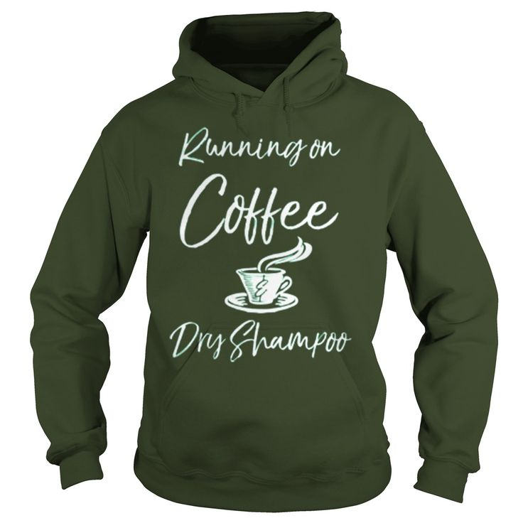 Running On Coffee And Dry Shampoo Funny Mom Graphic Design T Shirt #gift #ideas #Popular #Everything #Videos #Shop #Animals #pets #Architecture #Art #Cars #motorcycles #Celebrities #DIY #crafts #Design #Education #Entertainment #Food #drink #Gardening #Geek #Hair #beauty #Health #fitness #History #Holidays #events #Home decor #Humor #Illustrations #posters #Kids #parenting #Men #Outdoors #Photography #Products #Quotes #Science #nature #Sports #Tattoos #Technology #Travel #Weddings #Women