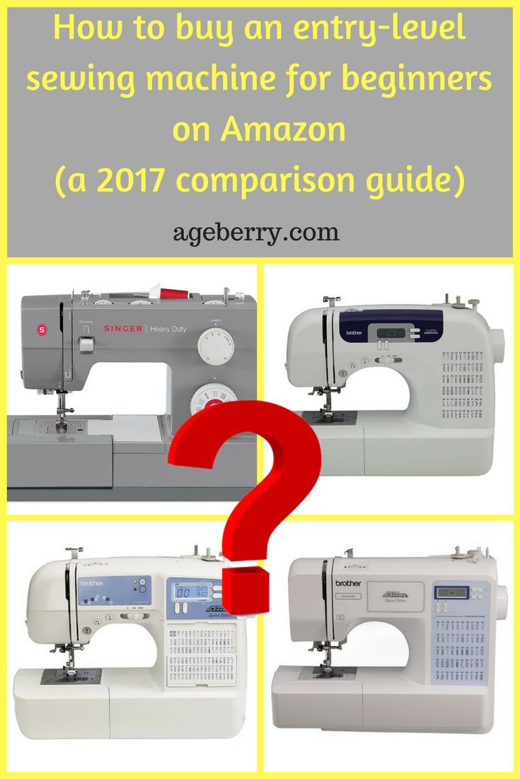 How to buy an entry-level sewing machine for beginners on Amazon (a 2017 comparison guide), best sewing machine for beginners, best entry-level sewing machine 2017, how to buy a sewing machine, learn to sew, sewing tools, sewing machine reviews.
