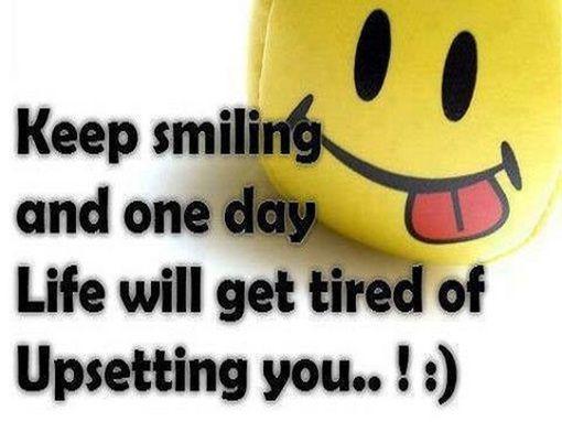 Keep Smiling always