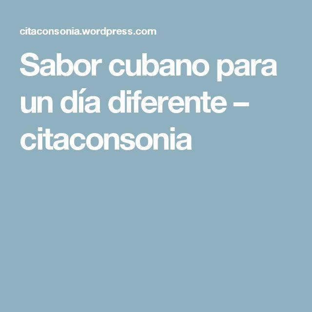Sabor cubano para un día diferente – citaconsonia