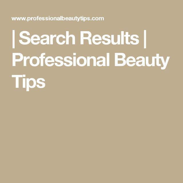 | Search Results  | Professional Beauty Tips