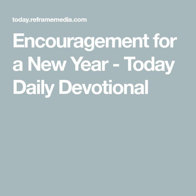 Encouragement for a New Year - Today Daily Devotional
