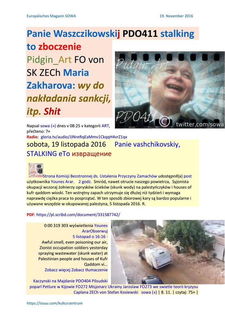 Panie waszczikowskij pdo411 stalking to zboczenie pidgin art fo von sk zech maria zakharova wy do na  Maria Zakharova . · .http://sowamagazyn.blogspot.de/2016/11/panie-vashchikovskiy-stalking-eto-maria.html..Następna rzecz wiesz, co to było. Polskie przywództwo po raz drugi poparł maidan, które jako wynik doprowadziły do zamachu stanu w Ukrainie, aktywnie ingerencji    http://sowa.quicksnake.cz/ART/