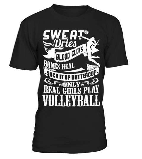 """# Suck it up buttercup, only real girls play volleyball .  Special Offer, not available in shops      Comes in a variety of styles and colours      Buy yours now before it is too late!      Secured payment via Visa / Mastercard / Amex / PayPal      How to place an order            Choose the model from the drop-down menu      Click on """"Buy it now""""      Choose the size and the quantity      Add your delivery address and bank details      And that's it!      Tags: volleyball shirts, volleyball…"""