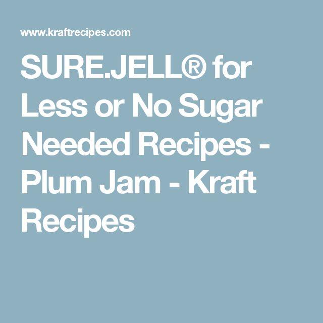 SURE.JELL® for Less or No Sugar Needed Recipes - Plum Jam - Kraft Recipes