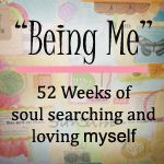'Being Me: 52 Weeks of Soul Searching and Loving Myself...!' (via Words of Me Project)