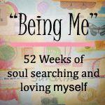 {Words of Me Project}: 52 Weeks Being Me