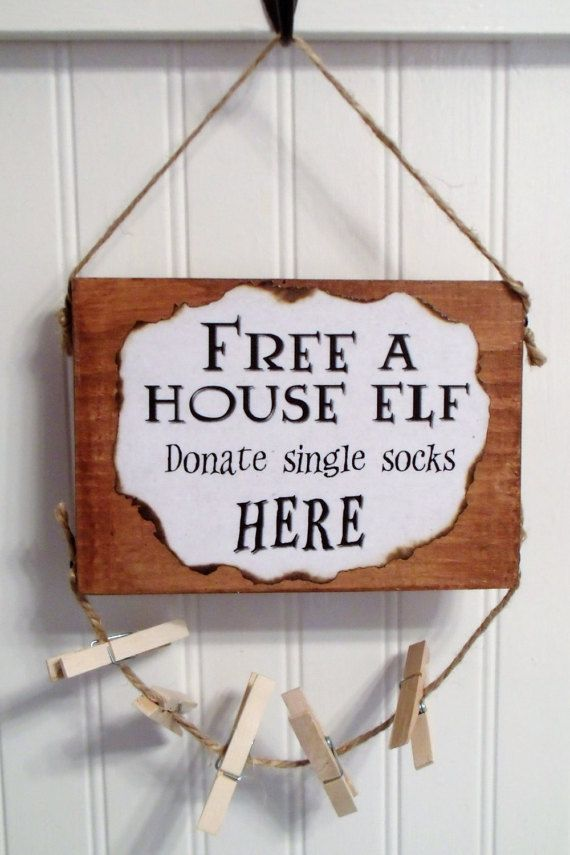 "House Elf (Dobby) Laundry Room Sign--A fun place to store those single socks, free a house elf, donate single socks here, 8""X5.5"""