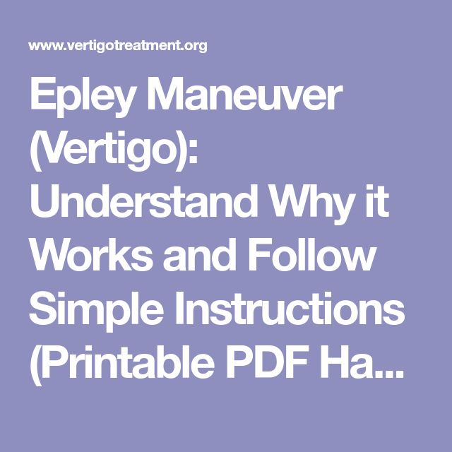 Epley Maneuver (Vertigo): Understand Why it Works and Follow Simple Instructions (Printable PDF Handout-Infographic)