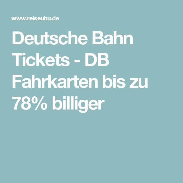 Deutsche Bahn Tickets - DB Fahrkarten bis zu 78% billiger