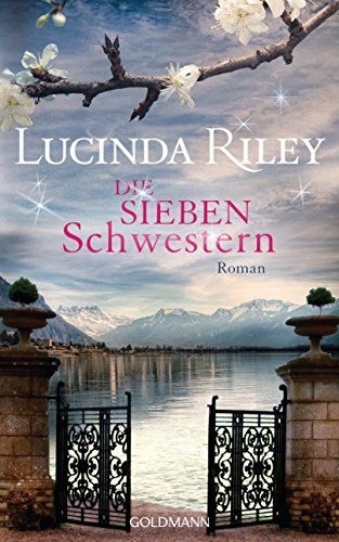 Die sieben Schwestern: Roman - Die sieben Schwestern Band 1 von [Riley, Lucinda] (Priorität 3/5)