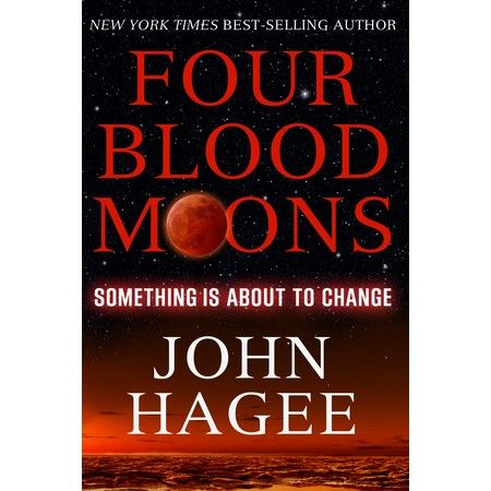 John Hagee Born to Be Four Blood Moons Book 2013