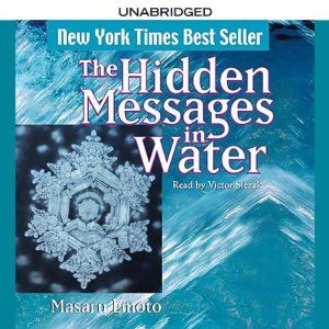 The Hidden Messages in Water | [Masaru Emoto]
