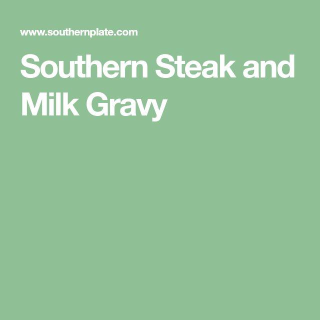 Southern Steak and Milk Gravy