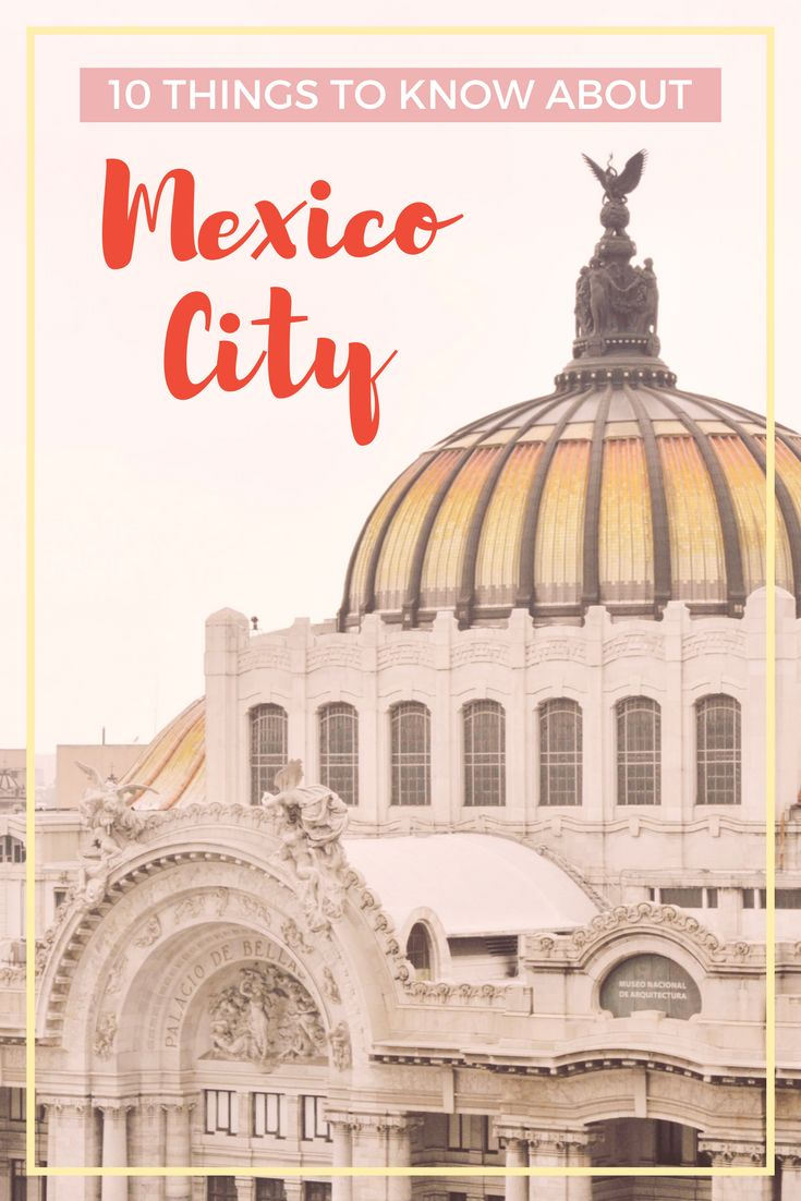 10 Things You Should Know About Mexico City