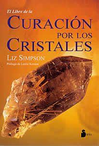 """El libro de la curación por los cristales de Liz Simpson editado por Sirio.El libro de la curación por los cristales nos muestra cómo y por qué podemos aprovecharnos de las energías curativas de los cristales para mejorar nuestras vidas. Combina curación, ciencia e historia  y  profundiza en el uso terapéutico y esotérico de los cristales, con fines de autodesarrollo y curación. Las estructura cristalina.- con su extraordinaria capacidad para """"memorizar"""" mensajes- puede transmitirnos la…"""