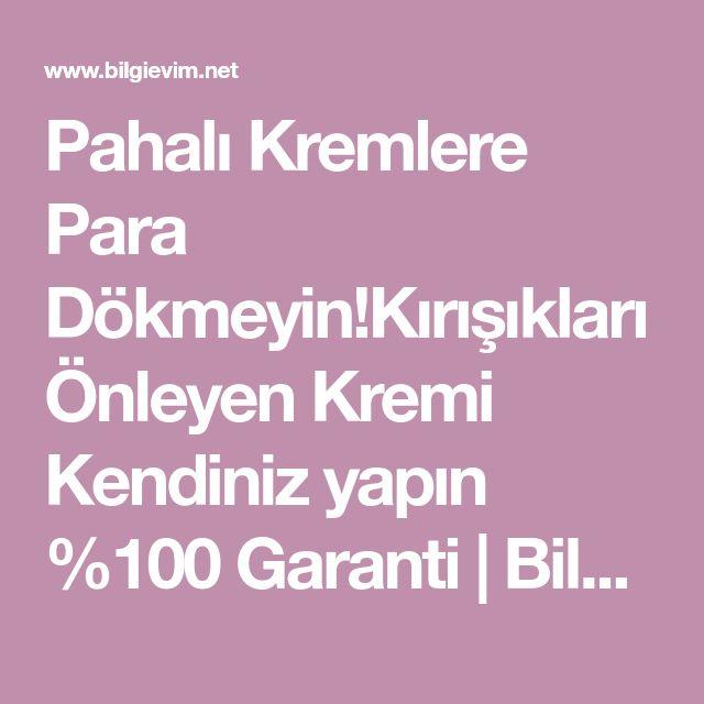 Pahalı Kremlere Para Dökmeyin!Kırışıkları Önleyen Kremi Kendiniz yapın %100 Garanti | Bilgievim.net Kadına Dair Herşey