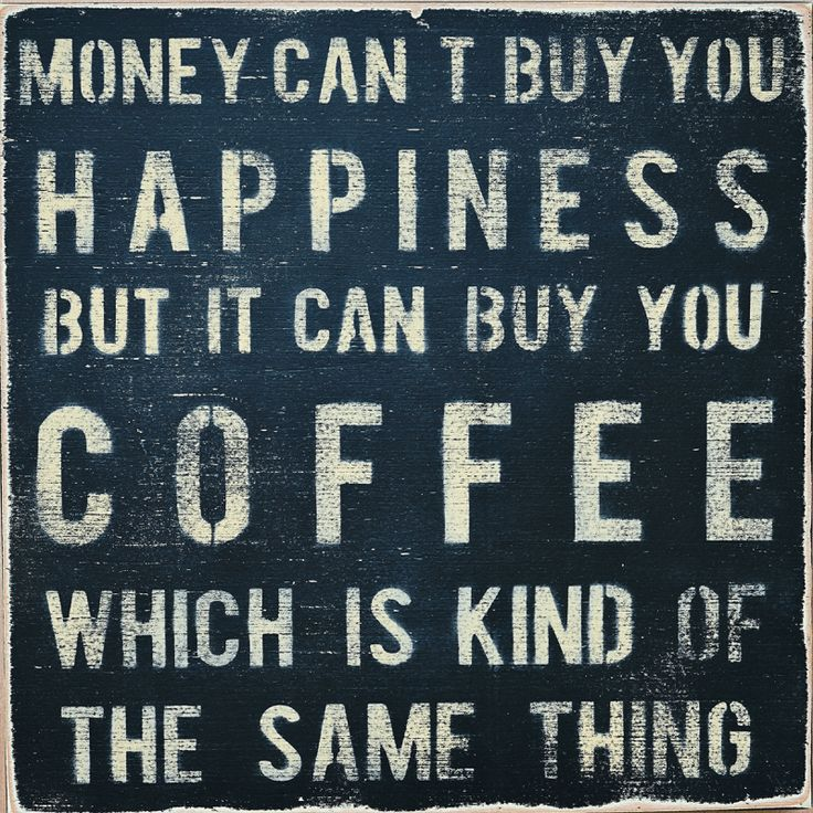 Words to live by - This Coffee Wall Decor knows the power of a full coffee cup.