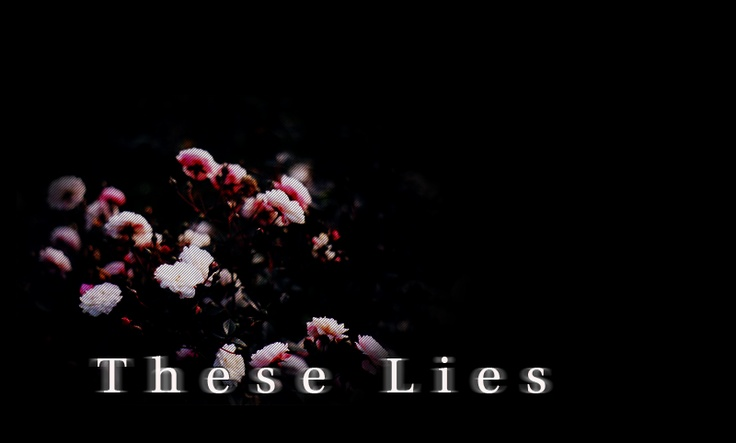 The background to 'These Lies'.