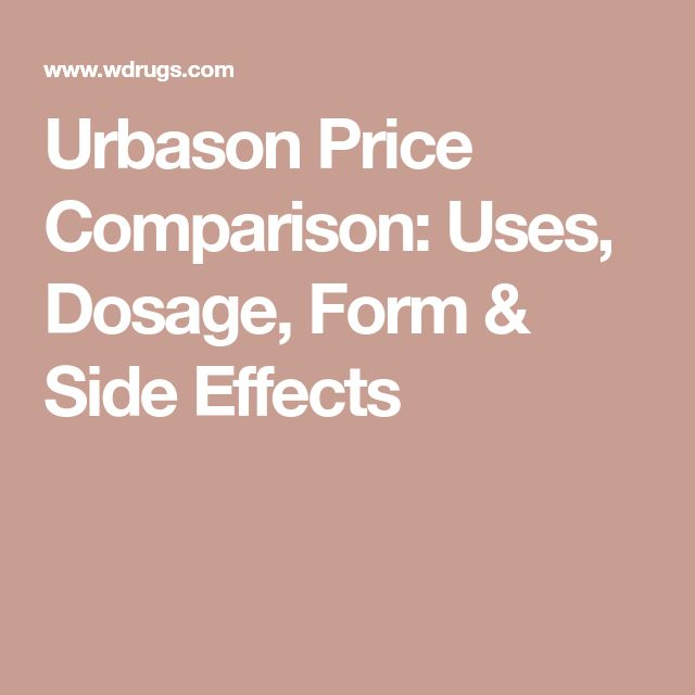 Urbason Price Comparison: Uses, Dosage, Form & Side Effects