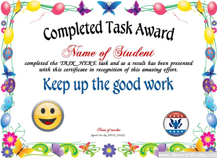 Completed Task. Awards to #congratulate, #motivate and encourage #students and #kids. #Free Certificate templates. You can add text, images, borders & backgrounds. Select images from our library or upload your own for a truly original certificate. #teachers #tutors clevercertificates.com