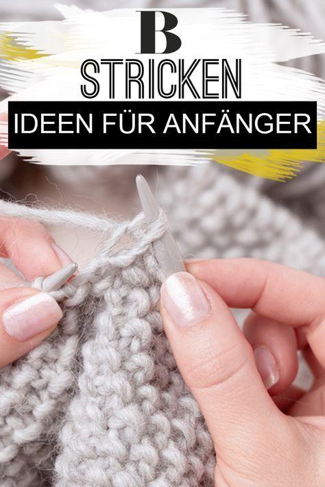 Strick Ideen Für Anfänger Strickenhäckeln Pinterest Stricken