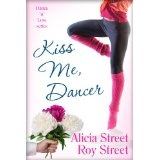 Kiss Me, Dancer (Dance 'n' Luv Series) (Kindle Edition)By Alicia Street