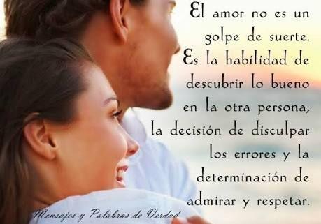 El Amor no es un golpe de suerte. Es la habilidad de descubrir lo bueno en la otra persona...