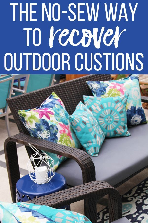 The No Sew Way To Reupholster Outdoor Cushions In 2020