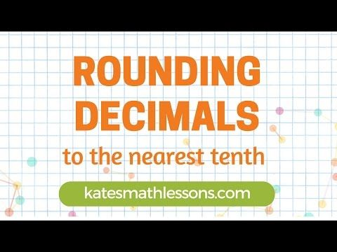 Rounding to nearest tenth and hundredth - Kate's Math lessons