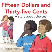 Fifteen Dollars and Thirty-five Cents by Kathryn Cole and illustrated by Qin Leng - out September 8, 2015