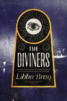 The Diviners - Libba Bray  #Fantasy, #Young Adult, #Teen, #Paranormal, #HistoricalFiction, #Mystery, #Horror, #Supernatural