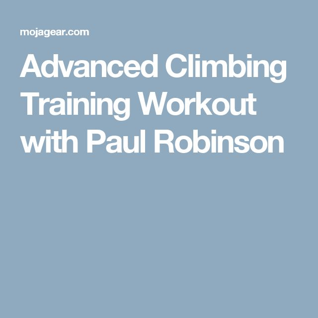 Advanced Climbing Training Workout with Paul Robinson
