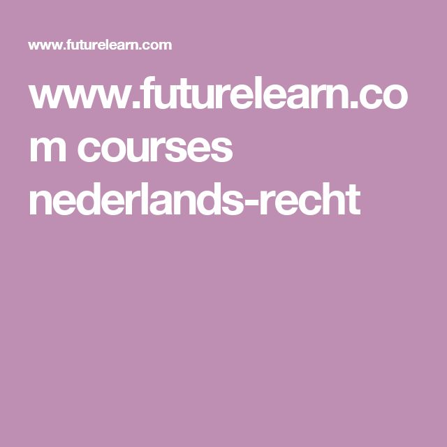 www.futurelearn.com courses nederlands-recht