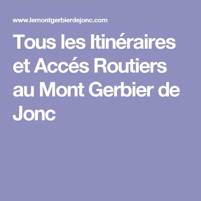 Tous les Itinéraires et Accés Routiers au Mont Gerbier de Jonc