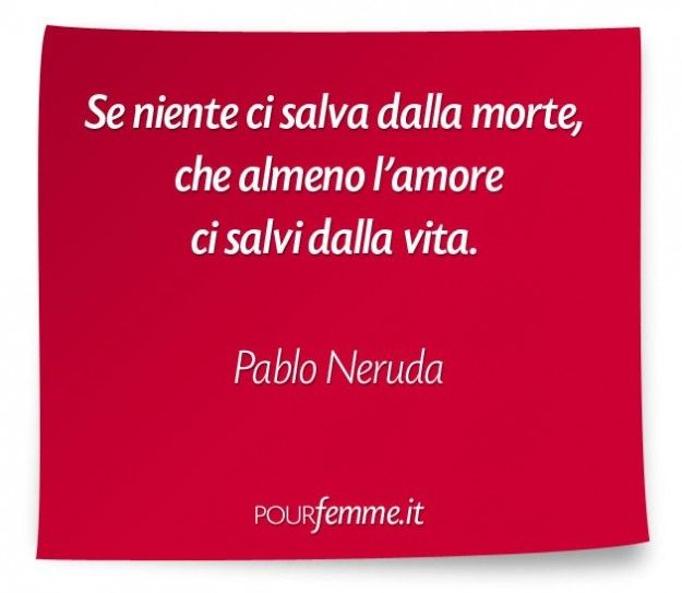 Frase di Pablo Neruda...buonanotte amo...