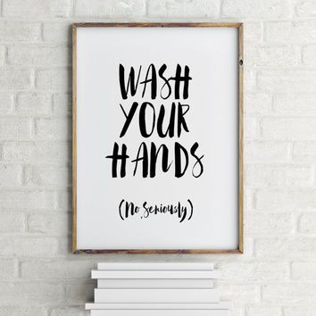 printable quotes wash your hands bathroom art by yourhomeart