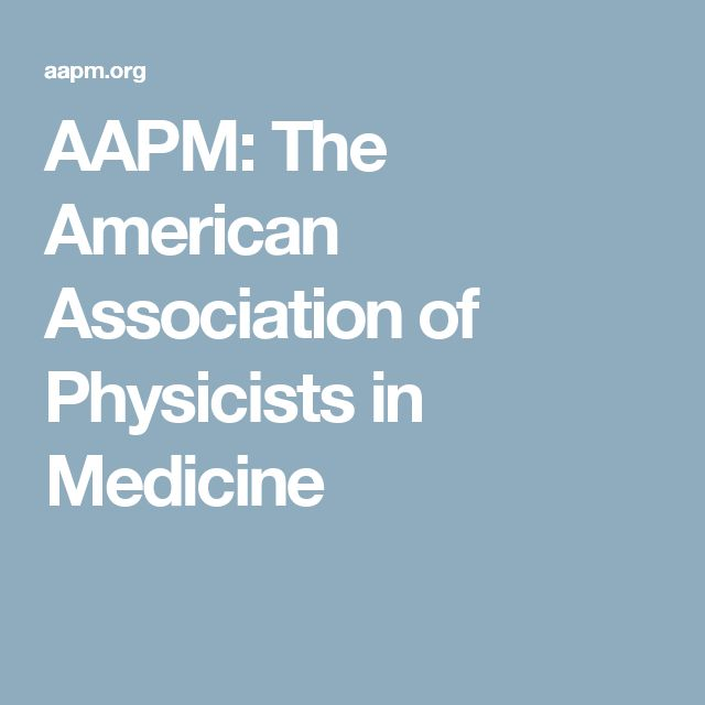 AAPM: The American Association of Physicists in Medicine