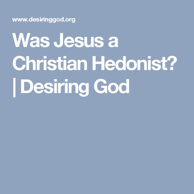 Was Jesus a Christian Hedonist? | Desiring God
