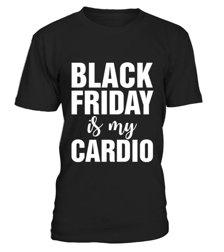Black Friday Is My Cardio T Shirts  Black Friday T Shirts  Funny Black Friday T-shirt, Best Black Friday T-shirt
