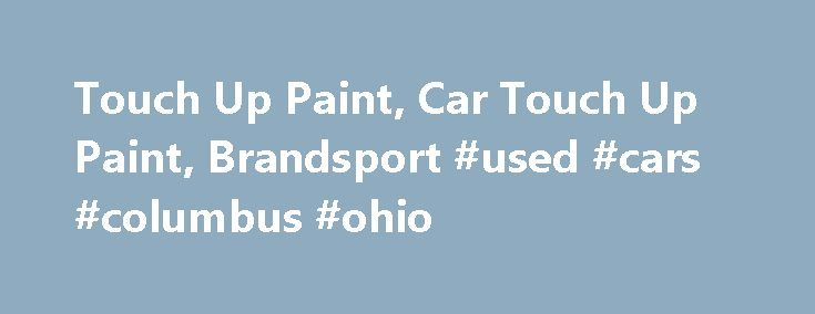 Touch Up Paint, Car Touch Up Paint, Brandsport #used #cars #columbus #ohio http://car.remmont.com/touch-up-paint-car-touch-up-paint-brandsport-used-cars-columbus-ohio/  #touch up paint for cars # Touch Up Paint & Supplies Looking for factory or high-quality touch up paint from trusted brands? You're in the right place! For best color match enter your vehicle color code below: We also offer primary color and specialty paints, primers, clear coat, accessories and much, much more. Although when…