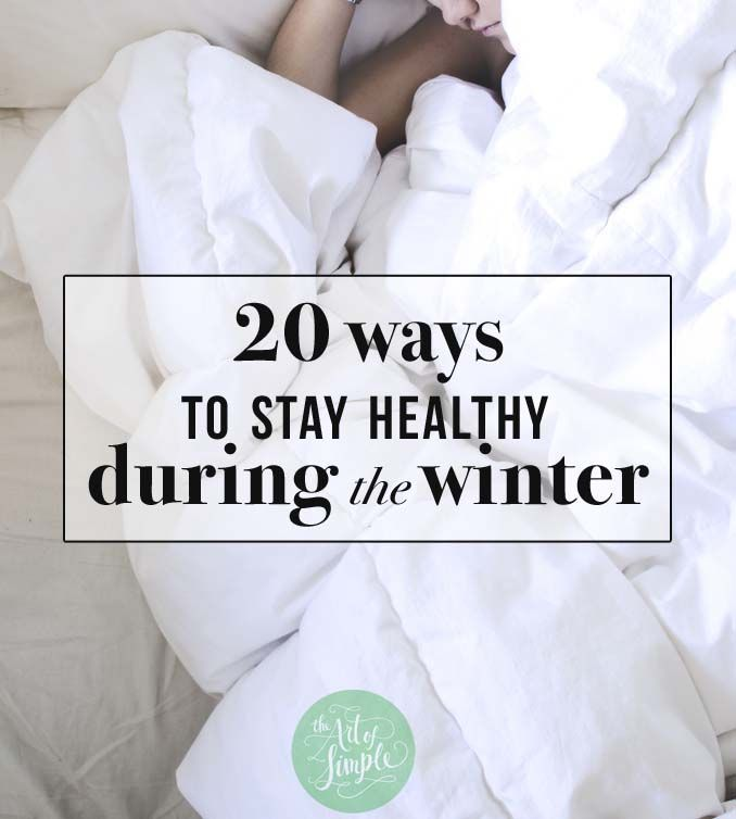 20 ways to stay healthy (and happy) this winter season by Lisa Byrne, guest writer on The Art of Simple http://theartofsimple.net/20-ways-to-stay-healthy-and-happy-this-winter-season/
