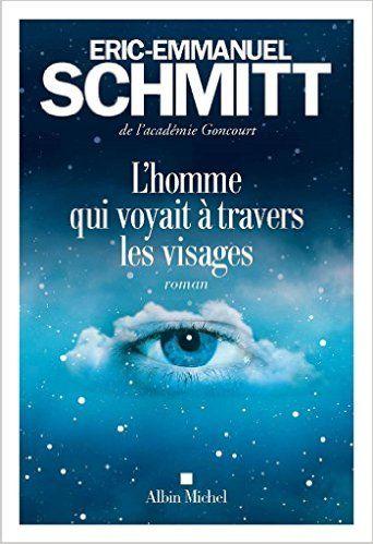 Amazon.fr - L'Homme qui voyait à travers les visages - Eric-Emmanuel Schmitt - Livres