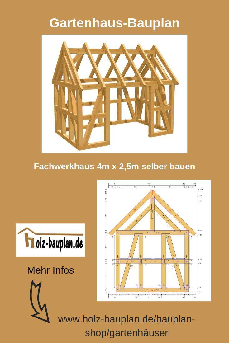 Fachwerkhaus Bauplan 4m X 2 5m Gartenhaus Selber Bauen Holz Bauplan Gartenhaus Gartenhaus Selber Bauen Fachwerkhauser