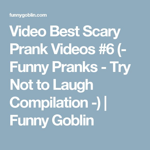 Video Best Scary Prank Videos #6 (- Funny Pranks - Try Not to Laugh Compilation -) | Funny Goblin