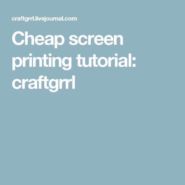 Cheap screen printing tutorial: craftgrrl