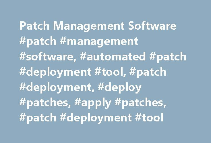 Patch Management Software #patch #management #software, #automated #patch #deployment #tool, #patch #deployment, #deploy #patches, #apply #patches, #patch #deployment #tool http://italy.remmont.com/patch-management-software-patch-management-software-automated-patch-deployment-tool-patch-deployment-deploy-patches-apply-patches-patch-deployment-tool/  # Patch Management Awards Automated Patch Management for Windows, Mac Linux Software has become an integral part of every business today…