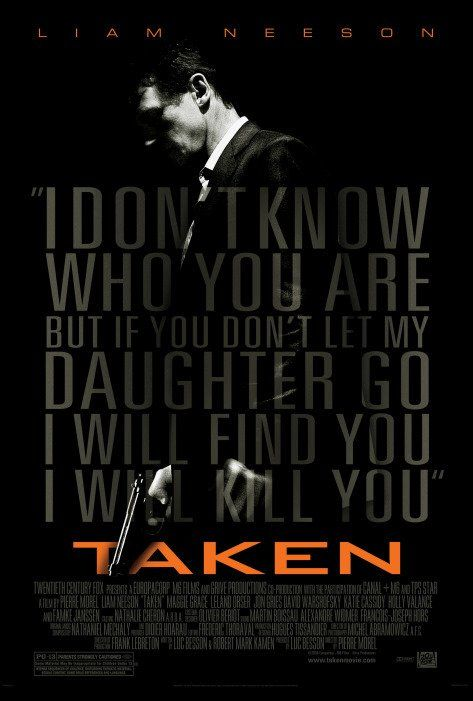 Taken 1-3 - Awesome Movies 2009, 2012 & 2015. Never a dull moment...Liam Neeson is soooo believable as a dangerous man to deal with! I love him!!