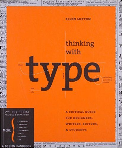 Thinking with Type, 2nd revised and expanded edition: A Critical Guide for Designers, Writers, Editors, & Students: 0787721911067: Reference Books @ Amazon.com